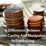 6 Differences Between Vision Casting And Manipulation In Fundraising